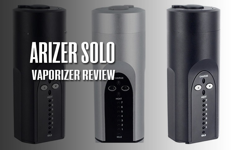 Arizer Solo Vaporizer Review